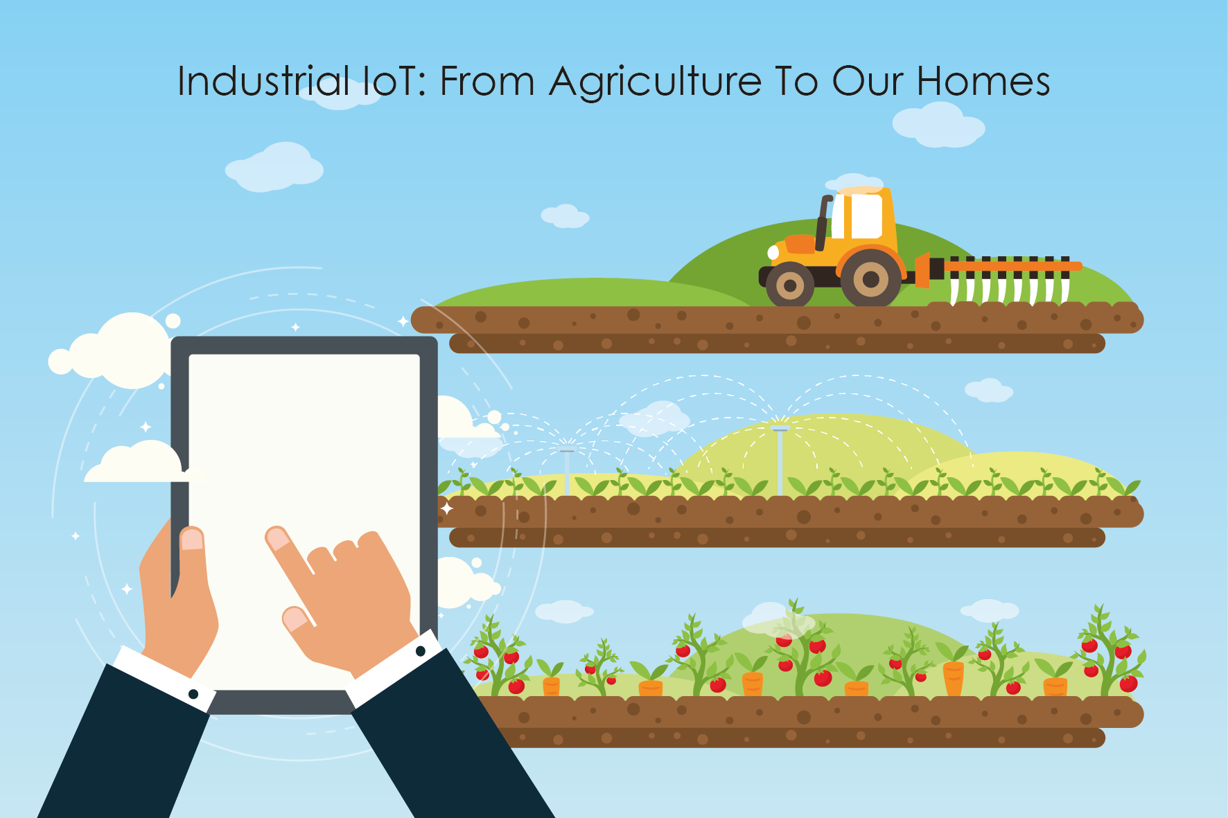 Industrial IoT From Agriculture To Our Homes