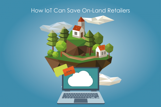 How IoT Can Save On-Land Retailers