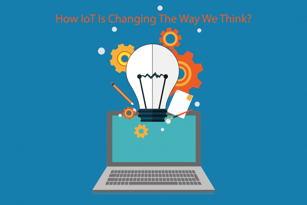 How IoT Is Changing The Way We Think