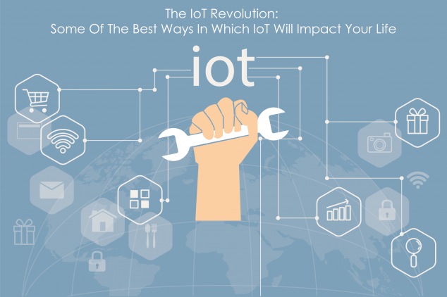 The IoT Revolution some best ways IoT will impact your life